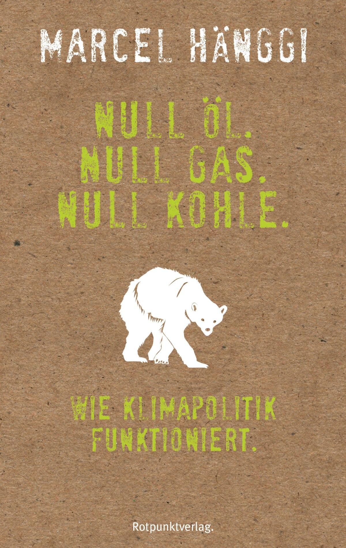 Null Öl, Null Gas, NullKohle